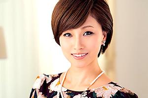 【熟女】40歳を目前に決意…。三上千夏 セックス好き奥様がAVデビュー!