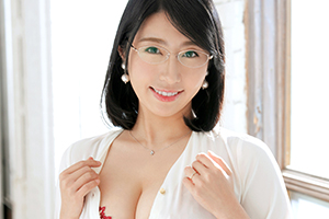 【ラグジュTV】セックスに飢えた人妻教員が巨根を膣奥で受け入れる!